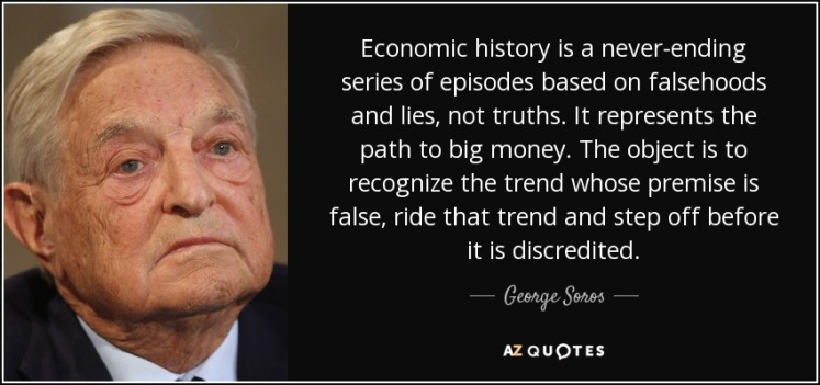 quote-economic-history-is-a-never-ending-series-of-episodes-based-on-falsehoods-and-lies-not-george-soros-65-63-14.jpg